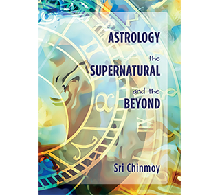 Astrology, the Supernatural and the Beyond
