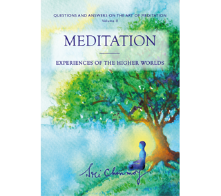 Meditation – Experiences of the Higher Worlds
